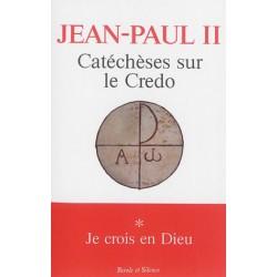 Catéchèses sur le Credo I : Je crois en Dieu
