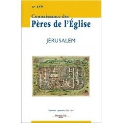 Connaissance des Pères de l'Eglise 159 : Jérusalem