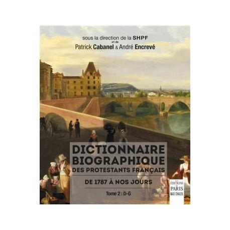 Dictionnaire biographique des protestants français de 1787 à nos jours. Tome 2 : D-G