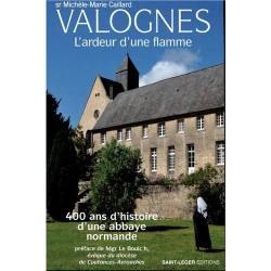 Valognes, l'ardeur d'une flamme : 400 ans d'histoire d'une abbaye normande