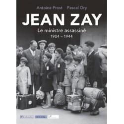 Jean Zay - Le ministre assassiné (1904-1944)