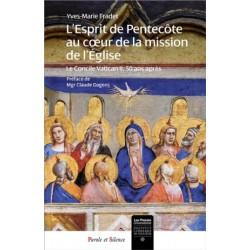 L'Esprit de Pentecôte au coeur de la mission de l'Eglise - Le Concile Vatican II, 50 ans après