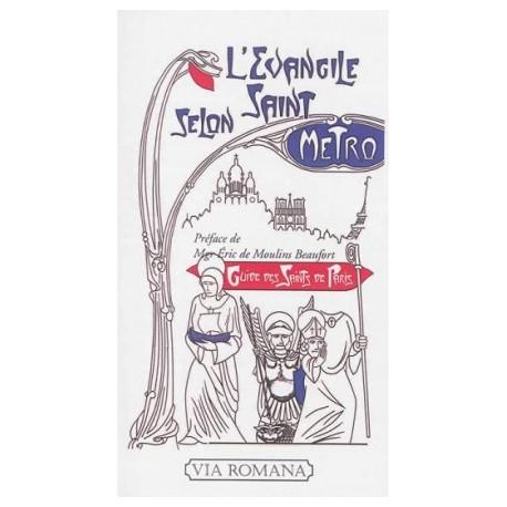 L'Evangile selon saint Métro - Guide des Saints de Paris