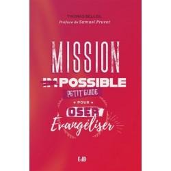 Mission possible, petit guide pour oser évangéliser