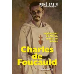 Charles de Foucauld : explorateur du Maroc, ermite au Sahara
