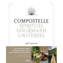 Compostelle : spirituel, gourmand, universel