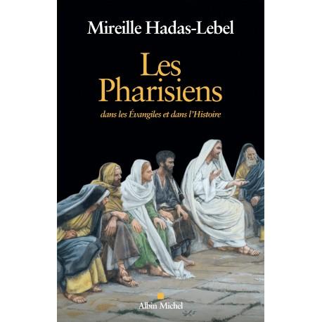 Les Pharisiens, dans les Evangiles et dans l'Histoire