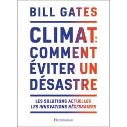 Climat : comment éviter un désastre - Les solutions actuelles, les innovations nécessaires