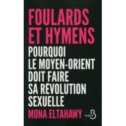 Foulards et hymens - Pourquoi le Moyen-Orient doit faire sa révolution sexuelle