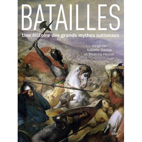 Batailles, une histoire de grands mythes nationaux