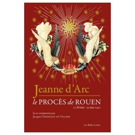 Jeanne d'Arc, le procès de Rouen (21 février - 30 mai 1431)