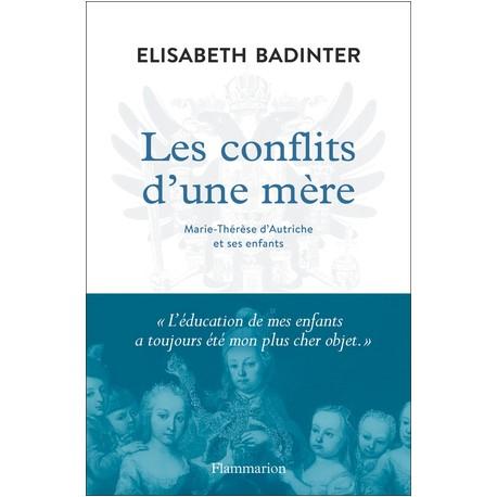 Les conflits d'une mère - Marie-Thérèse d'Autriche et ses enfants