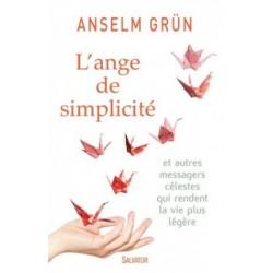 L'ange de simplicité, et autres messagers célestes qui rendent la vie plus légère
