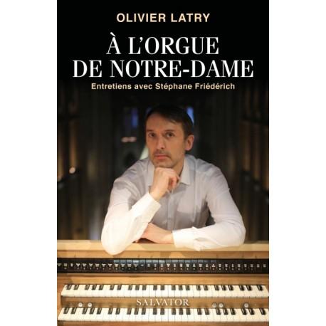 A l'orgue de Notre-Dame, entretiens avec Stéphane Friédérich