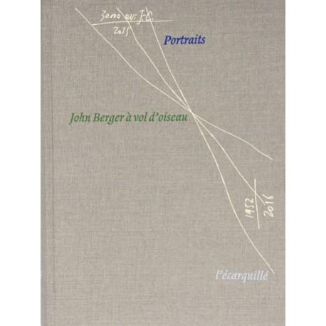 Portraits, John Berger à vol d'oiseau