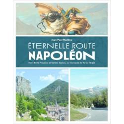 Eternelle Route Napoléon : entre belle Provence et vallées alpines, sur les traces du Vol de l'Aigle