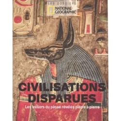 Civilisations disparues, les trésors du passé révélés pierre à pierre