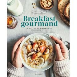 Breakfast gourmand, 70 recettes qui donnent envie d'avancer le réveil !