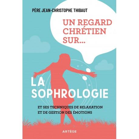 Un regard chrétien sur… la sophrologie