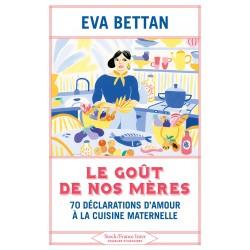 Le goût de nos mères, 70 déclarations d'amour à la cuisine maternelle