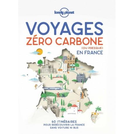 Voyages zéro carbone (ou presque) en France, 60 itinéraires pour redécouvrir la France sans voiture ni bus