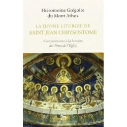 La divine liturgie de saint Jean Chrysostome - Commentaires à la lumière des Pères de l'Eglise