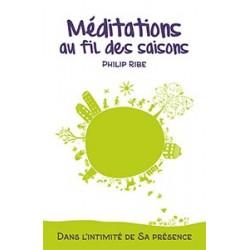 Méditations au fil des saisons - Dans l'intimité de Sa présence