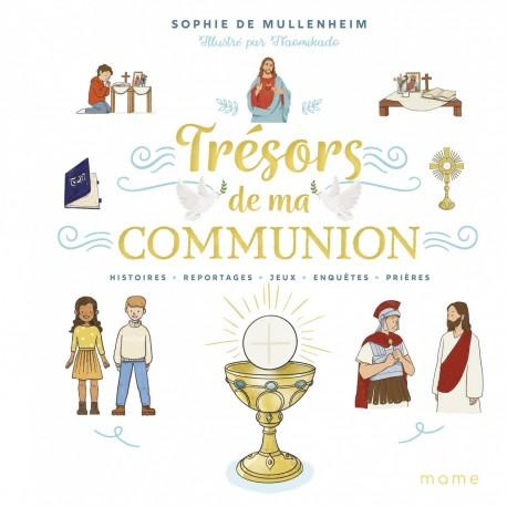 Trésors de ma communion : histoires, reportages, jeux, enquêtes, prières