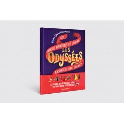 Les Odyssées, les grandes aventures de l'histoire racontées aux enfants