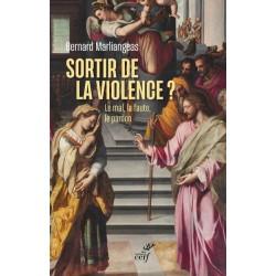 Sortir de la violence ? Le mal, la faute, le pardon
