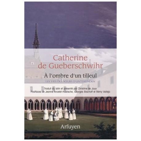 A l'ombre d'un tilleul, les vies des soeurs d'Unterlinden