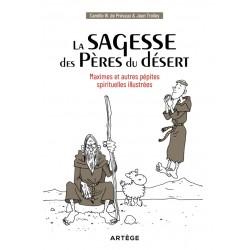 La sagesse des Pères du désert : maximes et autres pépites spirituelles illustrées