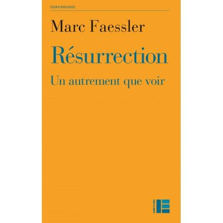 Résurrection, un autrement que voir