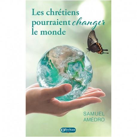 Les chrétiens pourraient changer le monde