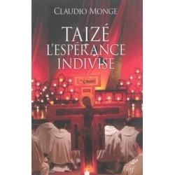 Taizé, l'espérance indivise