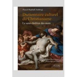 Dictionnaire culturel du Christianisme, le sens chrétien des mots