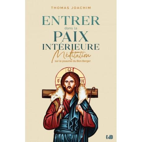 Entrer dans la paix intérieure - Méditation sur le psaume du Bon Berger
