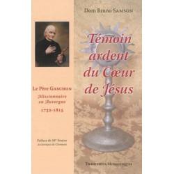 Témoin ardent du coeur de Jésus : le père Gaschon, missionnaire en Auvergne (1732-1815)