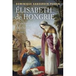 Elisabeth de Hongrie, princesse de charité (biographie)
