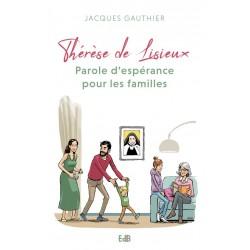 Thérèse de Lisieux : parole d'espérance pour les familles
