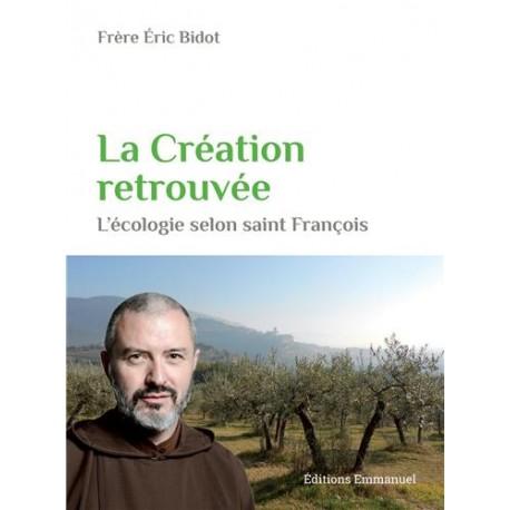 La Création retrouvée, l'écologie selon saint François