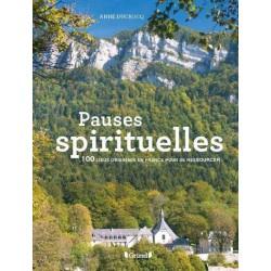 Pauses spirituelles, 100 lieux originaux en France pour se ressourcer