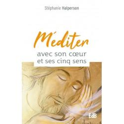 Méditer avec son cœur et ses cinq sens