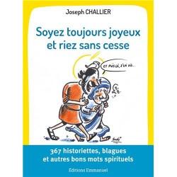 Soyez toujours joyeux et riez sans cesse : 367 historiettes, blagues et autres bons mots spirituels