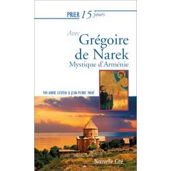 Prier 15 jours avec Grégoire de Narek, mystique d'Arménie