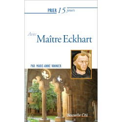 Prier 15 jours avec Maître Eckhart