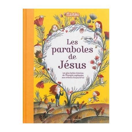 Les paraboles de Jésus - Les plus belles histoires de l'Evangile expliquées aux enfants d'aujourd'hu