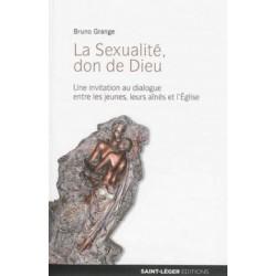 La Sexualité, don de Dieu - Une invitation au dialogue entre les jeunes, leurs aînés et l'Eglise