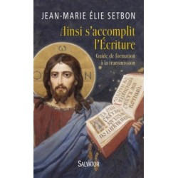 Ainsi s'accomplit l'Ecriture - Guide de formation à la transmission