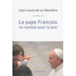 Le pape François, un combat pour la joie
